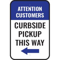 Attention Customers Curbside Pickup This Way Left Arrow Sign