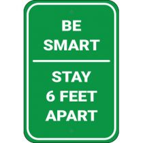 Be Smart Stay 6 Ft Apart Sign