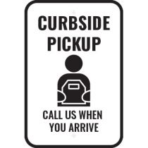 Curbside Pickup Call Us When You Arrive Sign
