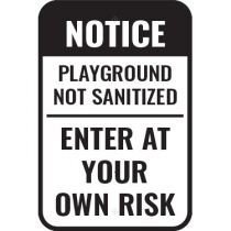 Notice Playground Not Sanitized Enter at Your Own Risk Sign