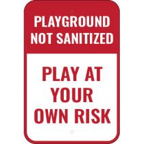 Playground Not Sanitized, Play at Your Own Risk Sign