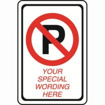 No Parking Symbol Semi-Custom Sign