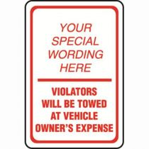 Violators Will Be Towed Semi-Custom Sign