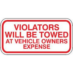Violators will be Towed at Vehicle Owners Expense Sign
