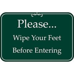 Please... Wipe Your Feet Before Entering Green Sign